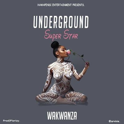 Photo of New AUDIO: WAKWANZA – Underground Super Star | DOWNLAOD