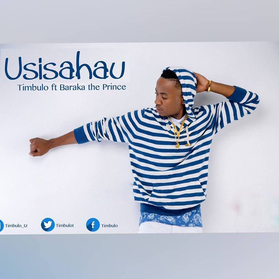 Photo of Audio   Timbulo Ft. Baraka The Prince – Usisahau   Mp3 Download