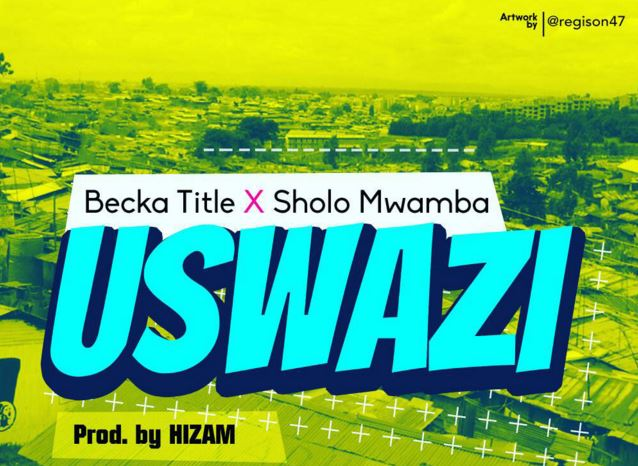 Photo of Audio | Becka Title Ft. Sholo Mwamba – Uswazi | Mp3 Download