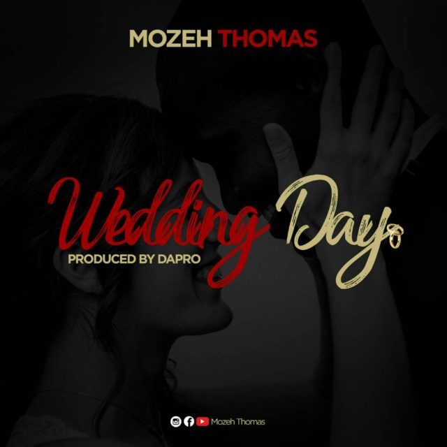 Photo of Audio | Mozeh Thomas – Wedding Day | Mp3 Download