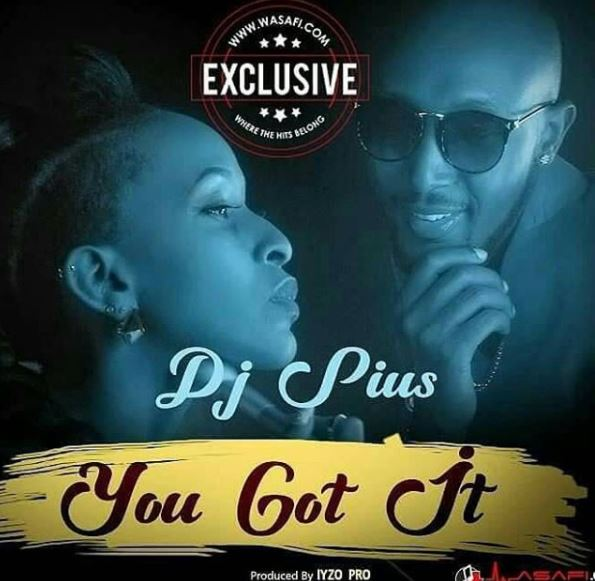 Photo of Audio | Deejay Pius – You Got It | Mp3 Download