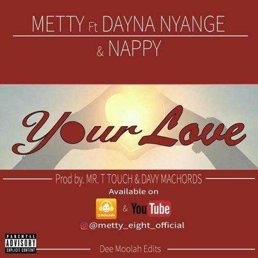 Photo of Audio | Metty ft Dayna Nyange & Nappy – Your Love | Mp3 Download
