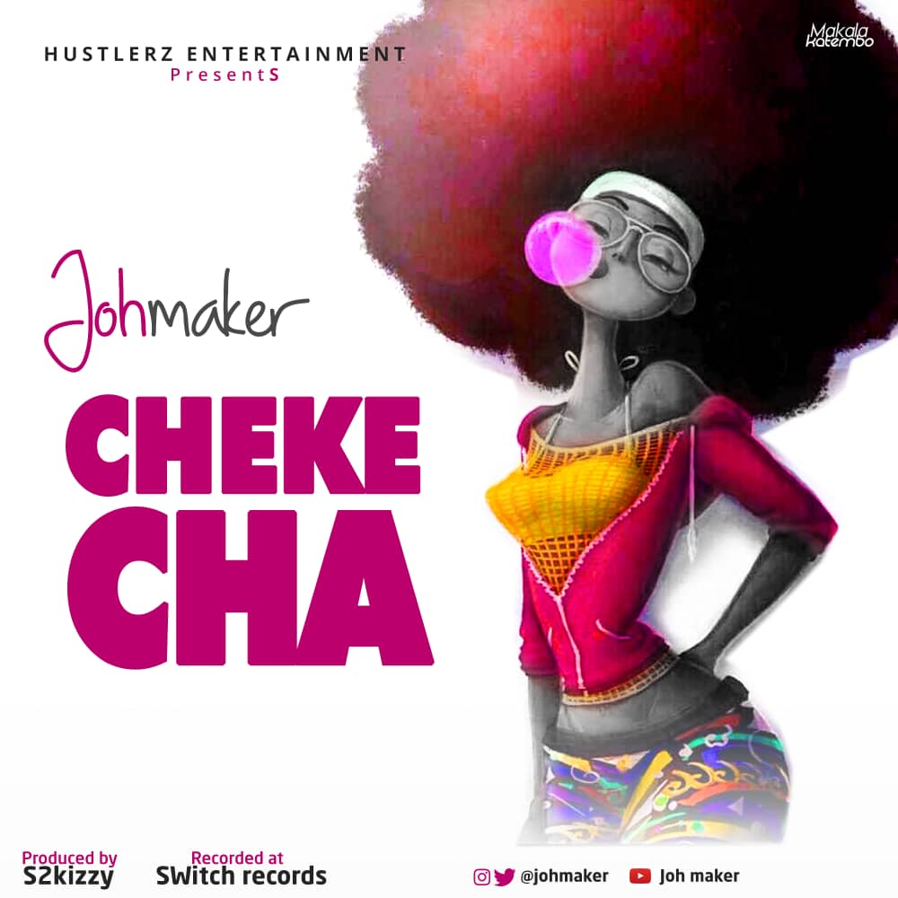 Photo of New AUDIO: Joh Maker –  Chekecha | Download