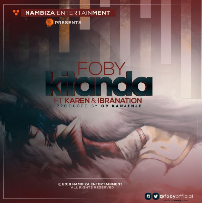 Photo of New AUDIO: FOBY Ft. karen & Ibrahnation – KITANDA | Download