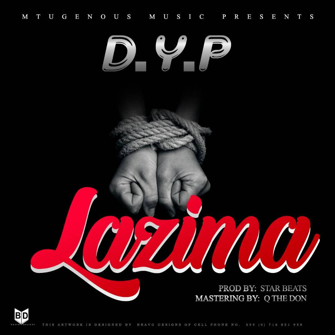 Photo of New AUDIO: D.Y.P – Lazima | Download