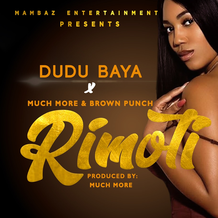 Photo of New AUDIO: Dudu baya Ft. Brown Punch & Muchmore – Rimoti | Download
