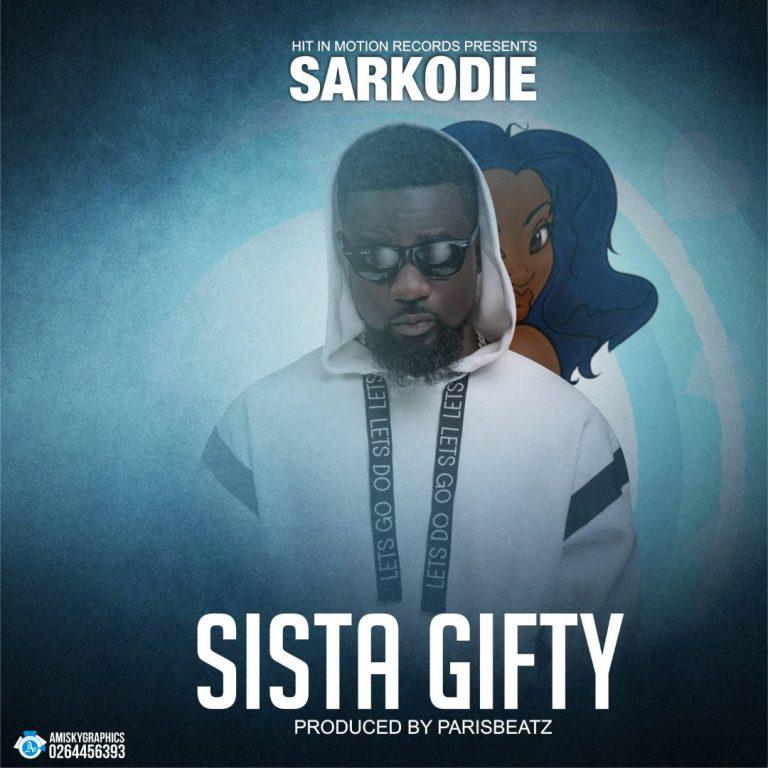 Photo of New AUDIO: Sarkodie – Sista Gifty