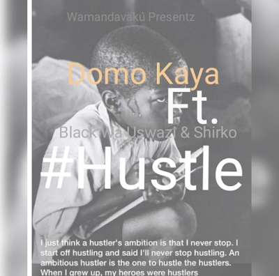 Photo of New AUDIO: Domo Kaya Ft. Black Wa Uswazi & Shirko – Hustle | Download