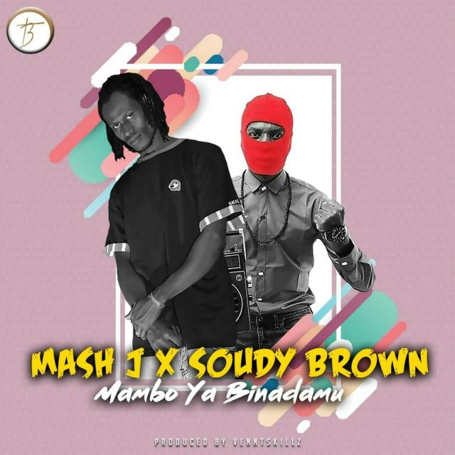 Photo of New AUDIO: Mash J Ft. Soudy Brown – MAMBO YA BINADAMU | Download