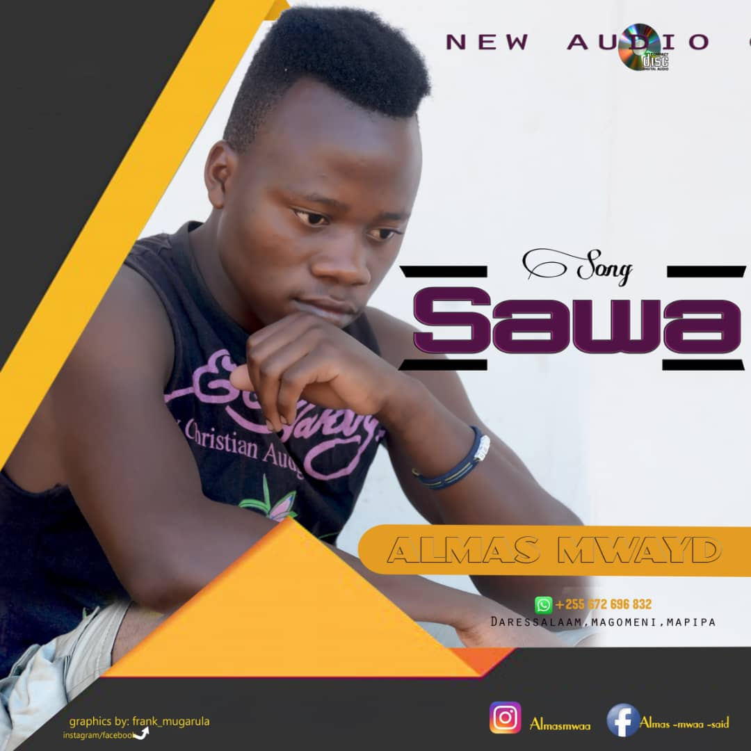 Photo of New AUDIO: Almas Mwayd – Sawa | Download
