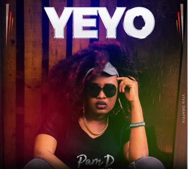 Photo of New AUDIO: Pam D – Yeyo | Download