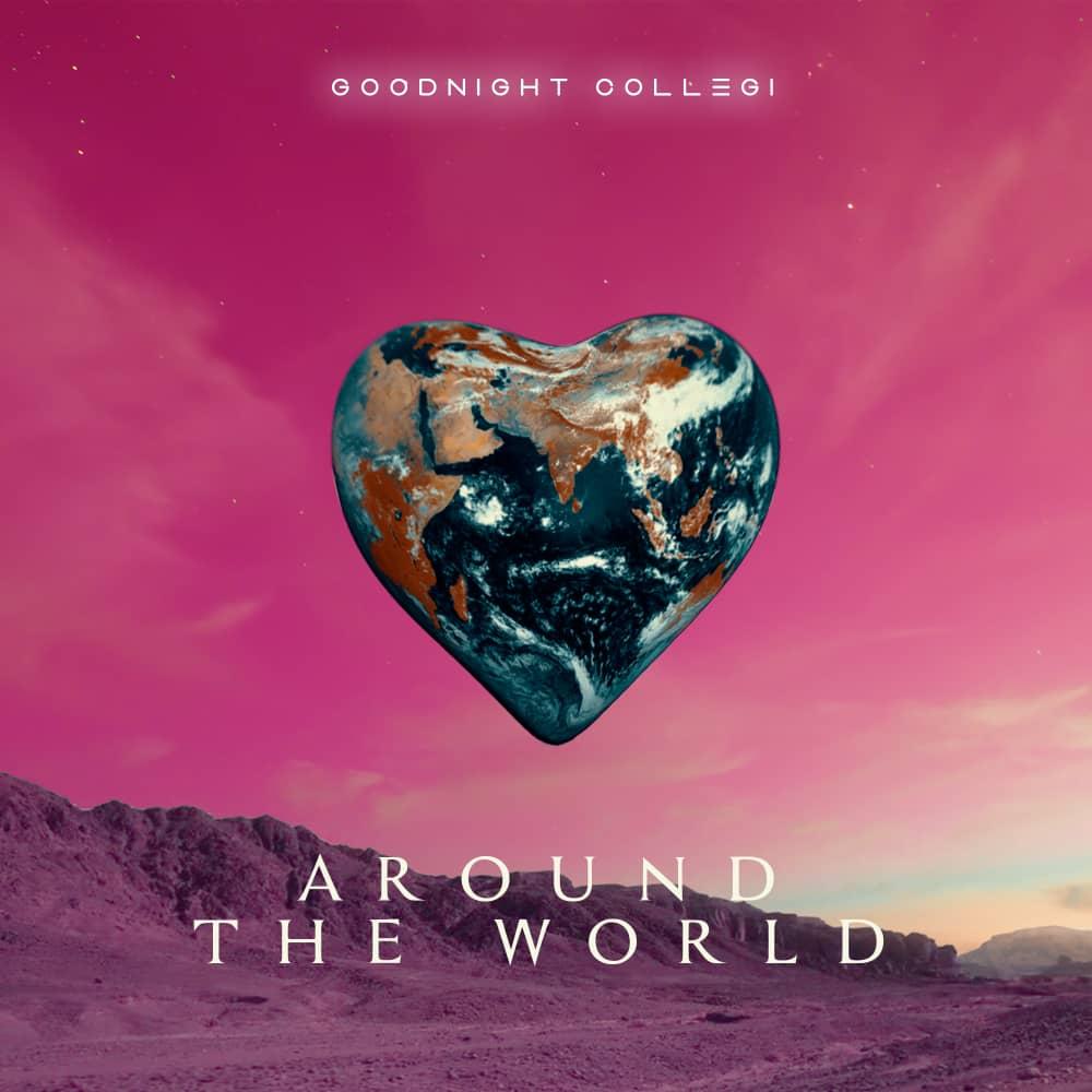 Photo of New AUDIO: Goognight Collegi – Around The World | Download
