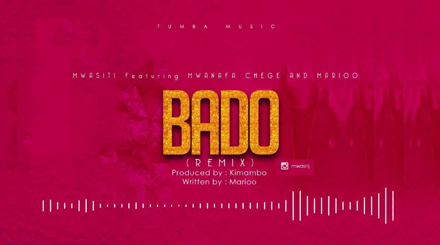 Photo of New AUDIO: Mwasiti Ft. Mwana Fa , Chege & Marioo – Bado (Remix) | Download