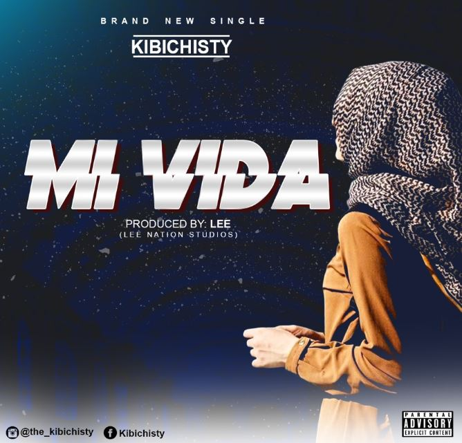 Photo of New AUDIO: Kibichisty – MI VIDA | Download