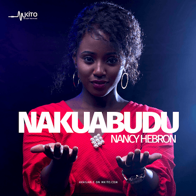 Photo of New AUDIO | Nancy Hebron – Nakuabudu | DOWNLOAD