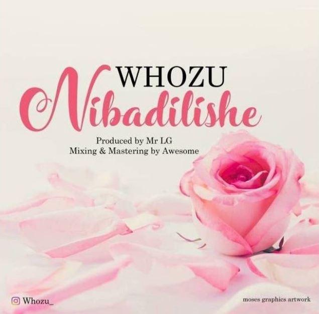 Photo of New AUDIO: Whozu – Nibadilishe | Download