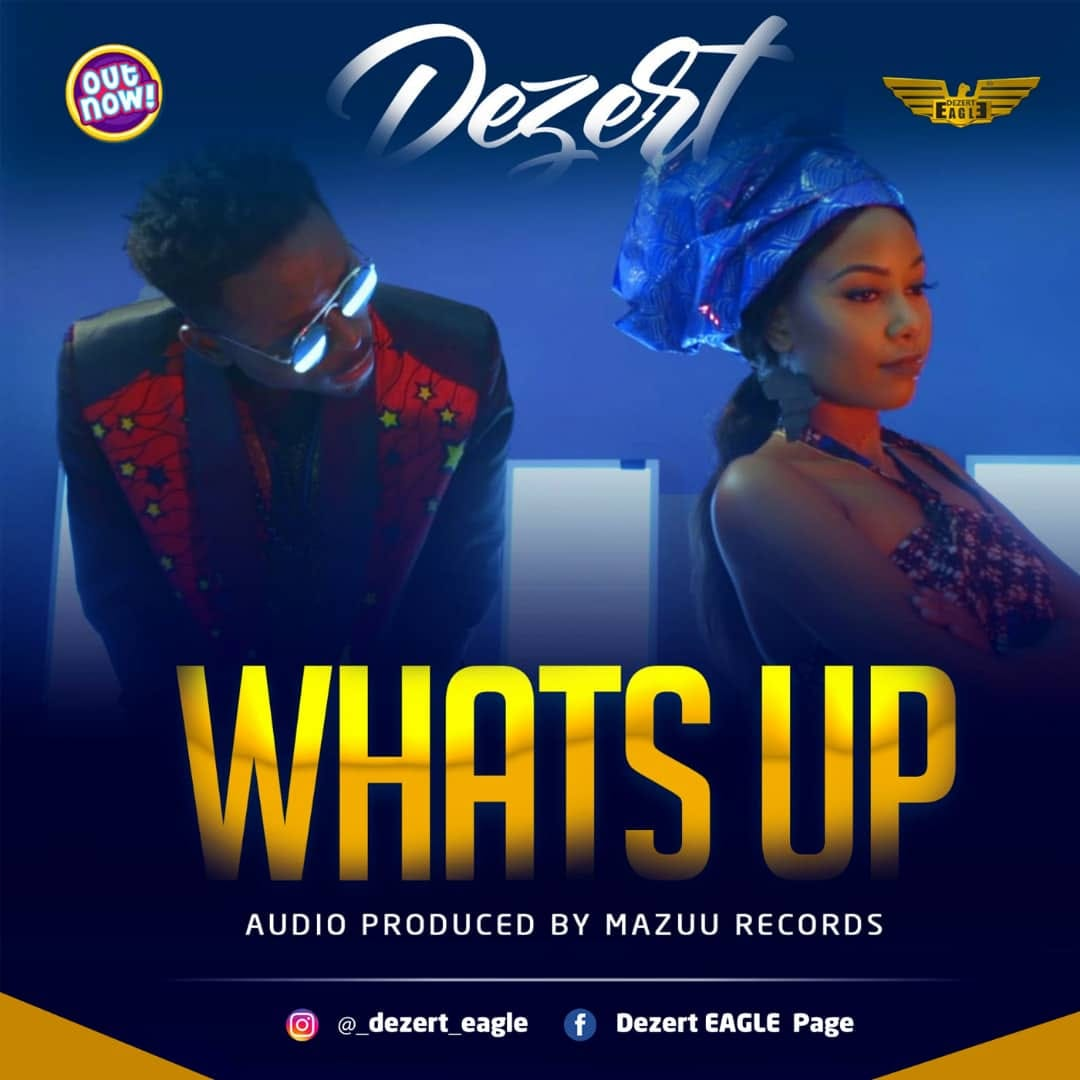 Photo of New VIDEO: Dezert Eagle – WHATS UP