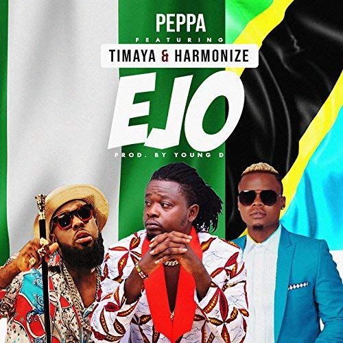 Photo of New AUDIO | Peppa ft Harmonize & Timaya – EJO | DOWNLOAD