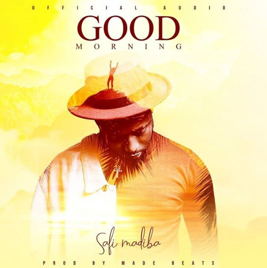 Photo of New AUDIO: Safi Madiba – Good Morning | DOWNLOAD