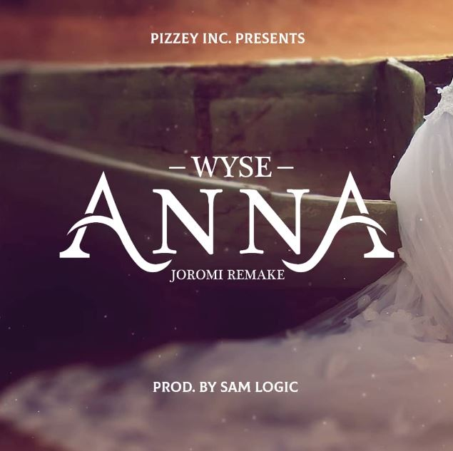 Photo of New AUDIO: Wyse – Anna ( Joromi Remake ) | Download