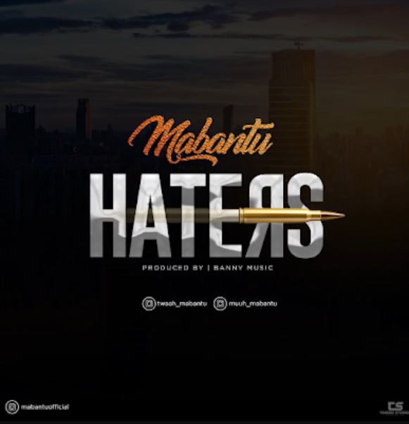 Photo of New AUDIO: Mabantu – Haters | Download