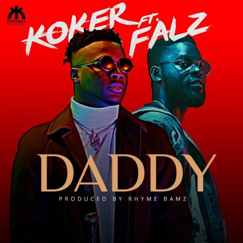 Photo of New AUDIO: Koker ft Falz – Daddy
