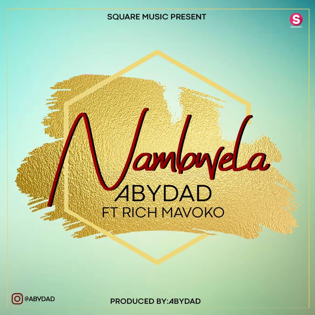 Photo of New AUDIO |  Abydad Ft. Rich mavoko – Nambwela | DOWNLOAD