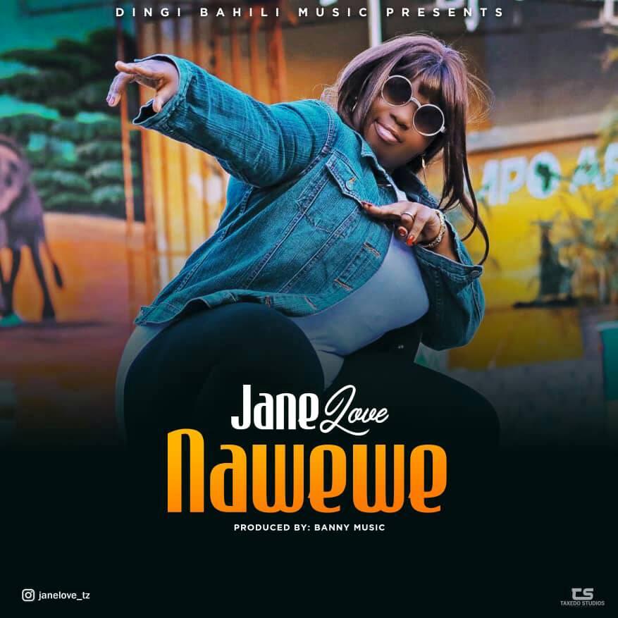 Photo of New AUDIO & VIDEO: Jane Love – Nawewe