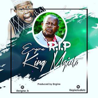 Photo of New AUDIO: Engine – RIP King Majuto | DOWNLOAD