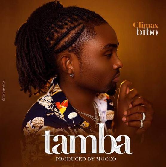 Photo of New AUDIO | Climax Bibo – Tamba | Download