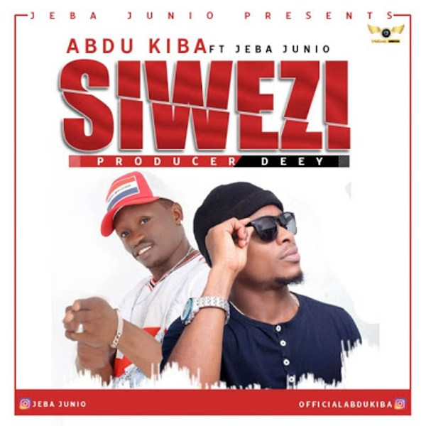 Photo of New AUDIO: Abdu Kiba ft Jeba Junio – Siwezi | Download