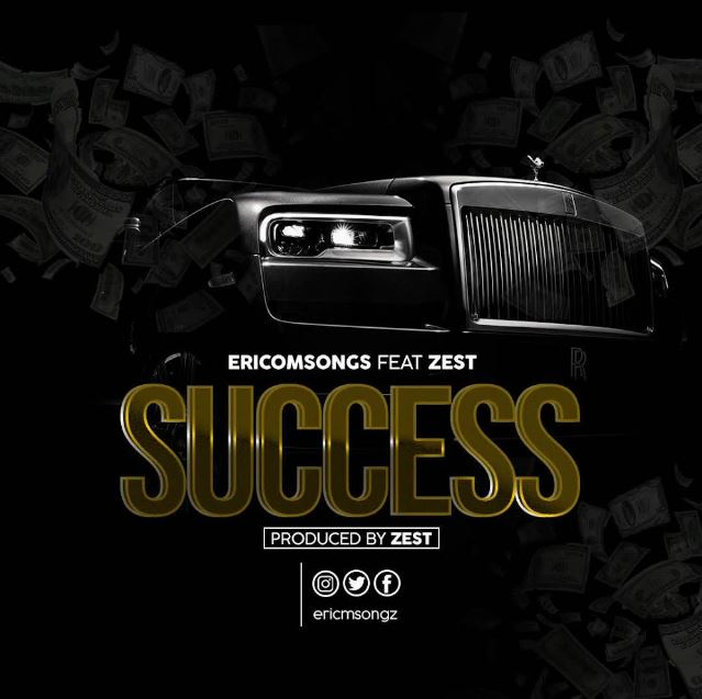 Photo of New VIDEO: Ericomsongz ft Zest – SUCCESS