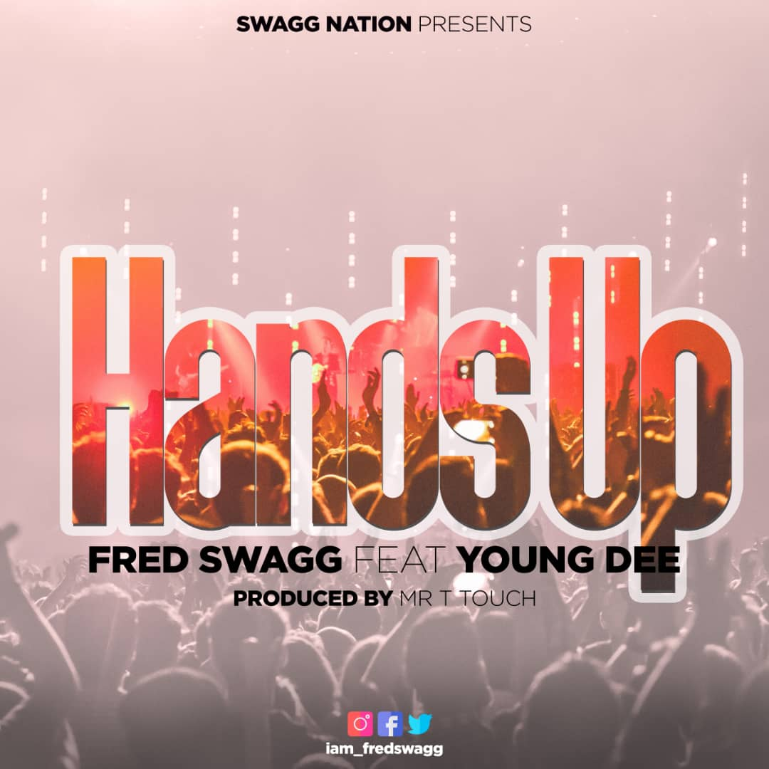 Photo of New AUDIO: Fred Swagg ft Young Dee – Hands Up | Download