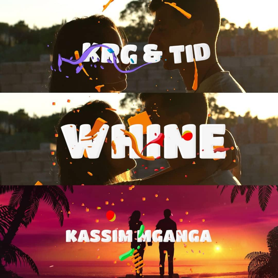 Photo of New AUDIO: KRG & TID & Kassim Mganga – WHINE | Download