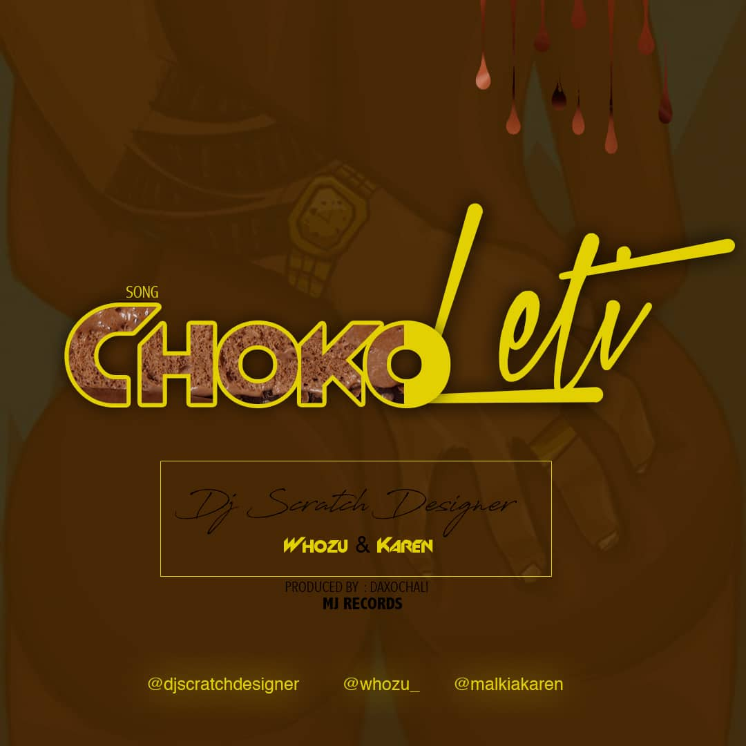 Photo of New AUDIO | DJ Scratch Designer Ft. Whozu x Karen – CHOKOLETI | DOWNLOAD