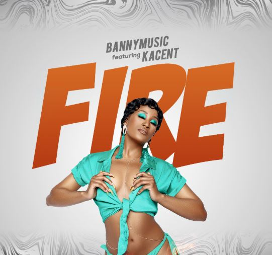Photo of New AUDIO | Banny Music ft Kacent – FIRE | DOWNLOAD