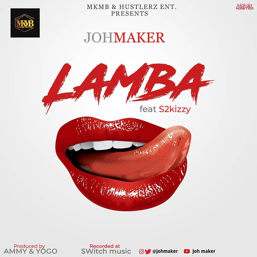 Photo of New AUDIO | Joh Maker Ft. S2kizzy – Lamba | DOWNLOAD