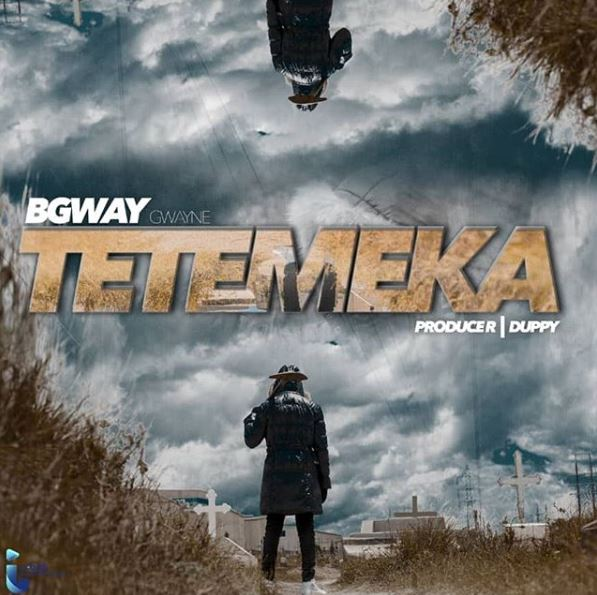 Photo of New AUDIO | B Gway – Tetemeka | DOWNLOAD
