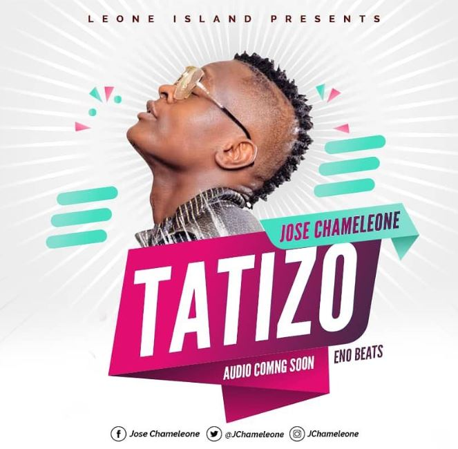 Photo of New AUDIO: Jose Chameleon – TATIZO | Download