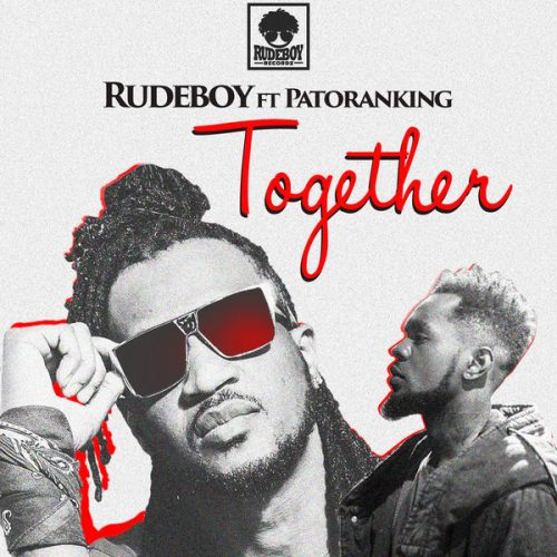 Photo of New AUDIO | Rudeboy ft Patoranking – Together