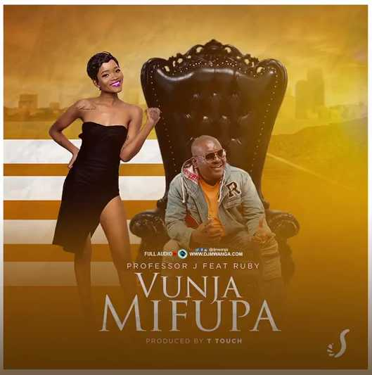 Photo of New AUDIO | PROFESSOR J Ft. RUBY – VUNJA MIFUPA | DOWNLOAD