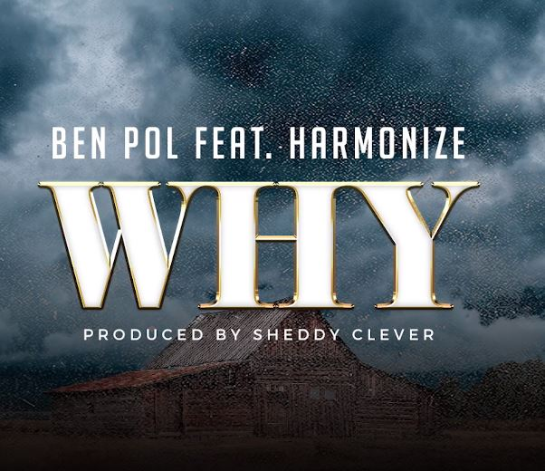 Photo of New AUDIO | Ben Pol Ft Harmonize – Why | DOWNLOAD