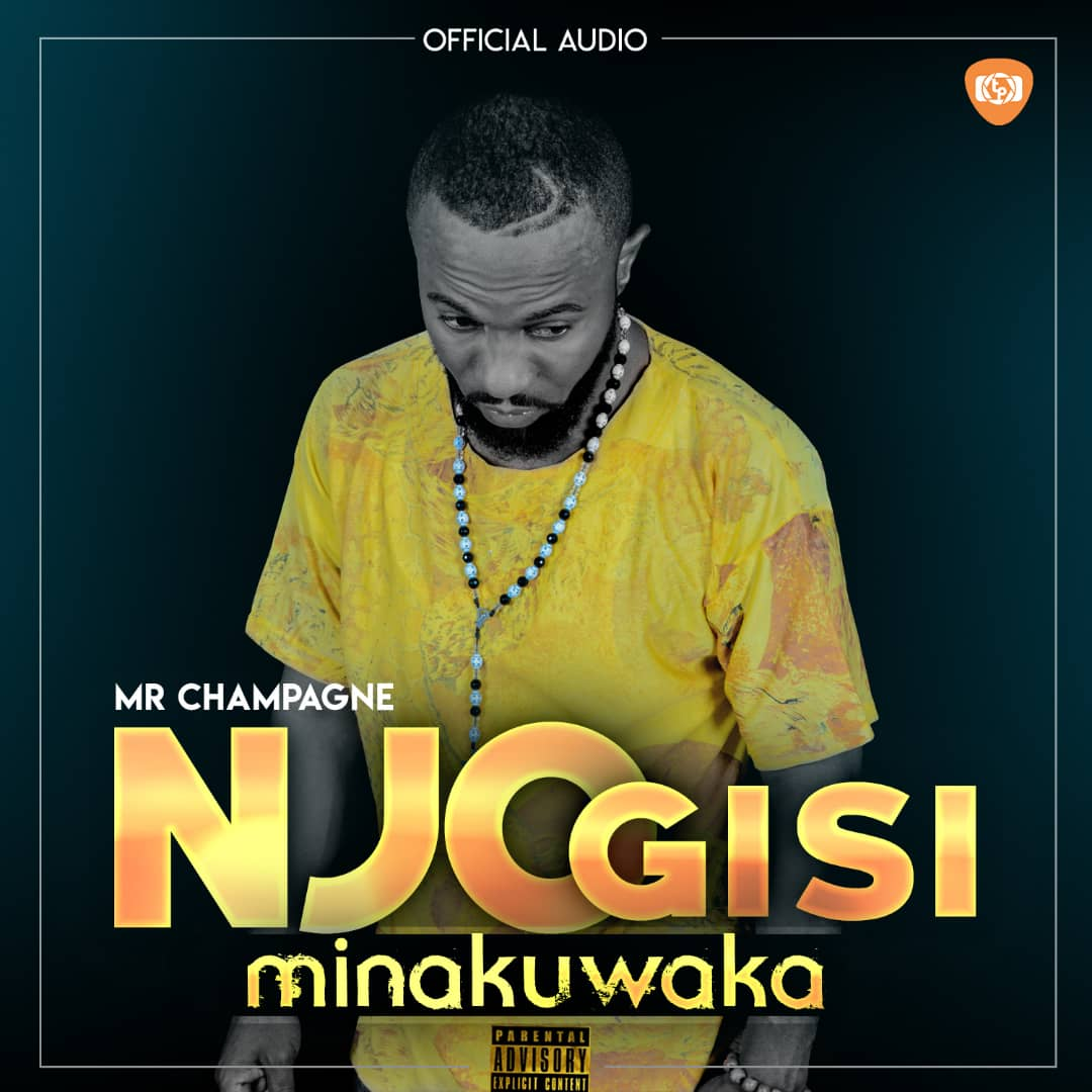 Photo of New AUDIO : Mr champagne – Njogisi mie nakuwaka | DOWNLOAD