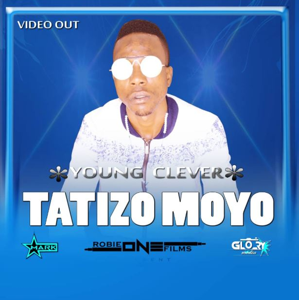 Photo of New AUDIO & VIDEO: Young Clever – Tatizo Moyo | DOWNLOAD