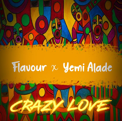 Photo of New AUDIO: Flavour ft Yemi Alade – Crazy Love