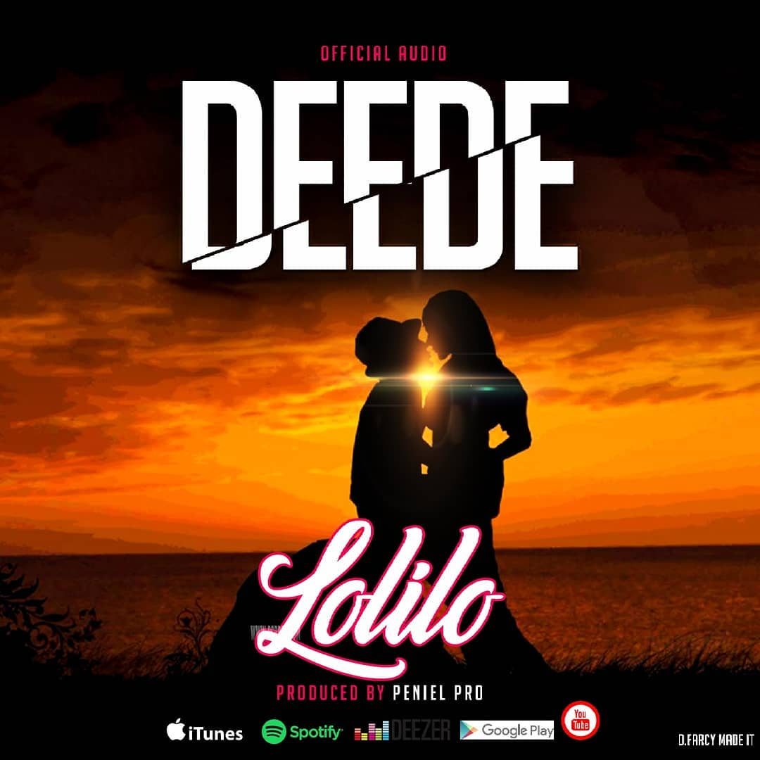 Photo of New AUDIO | Lolilo – Deede | DOWNLOAD