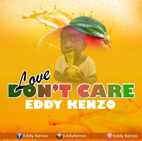 Photo of New AUDIO | Eddy Kenzo – Love Don't Care | DOWNLOAD