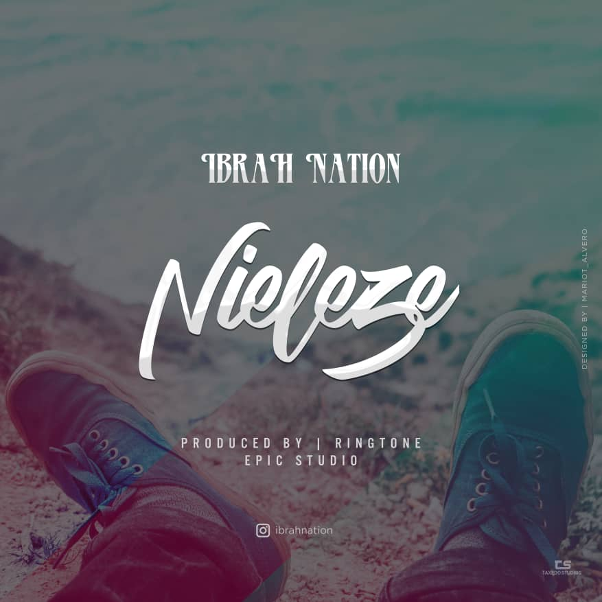Photo of New AUDIO | Ibrah Nation – Nieleze | DOWNLOAD