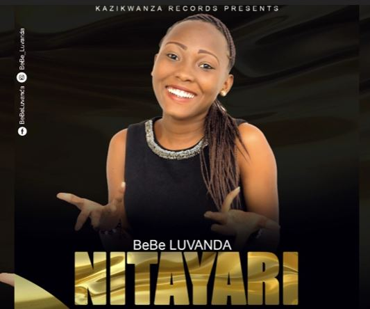 Photo of New AUDIO | BeBe Luvanda – Nitayari | DOWNLOAD