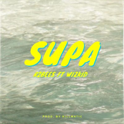 Photo of New AUDIO | R2Bees ft. Wizkid – Supa